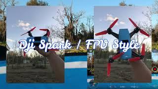 Dji Spark / FPV Style