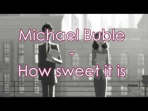 Michael Buble - how sweet it is - Subtitulado español