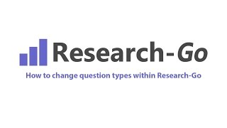 How to change question types within Research-Go