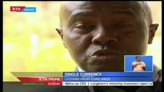 KTN Prime: EAC are in a debacle as they fail to decide on a single currency for EAC, 1/11/16