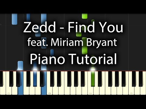 Zedd feat Miriam Bryant - Find You Tutorial (How To Play On Piano) and Matthew Koma