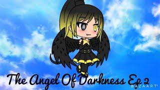 Angel Of Darkness Ep 2 Runaway Gacha Life