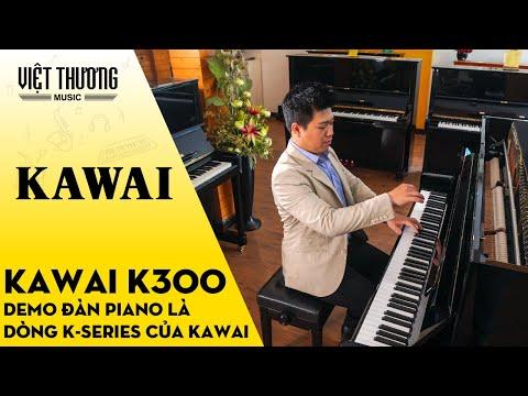 Demo Đàn Piano Kawai K300 - Piano Upright tiêu biểu trong dòng K series của Kawai