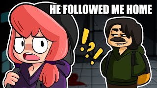 A STRANGER FOLLOWED ME HOME (Story Time)