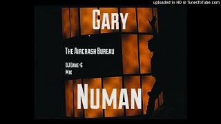 Gary Numan - The aircrash bureau (DJ DaveG mix)