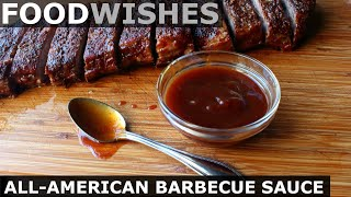 All-American Barbecue Sauce - Food Wishes