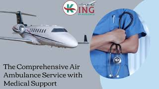Nursing Facility in King Air Ambulance Service in Ranchi at Genuine Cost