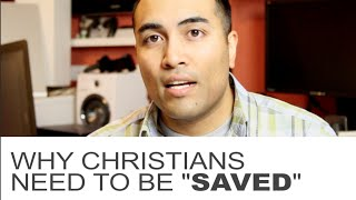 """Why Christians need to be """"SAVED"""""""
