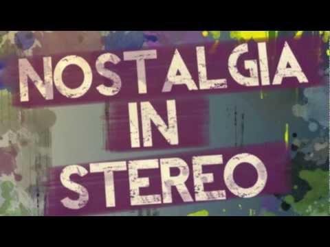Nostalgia in Stereo : Get me through this