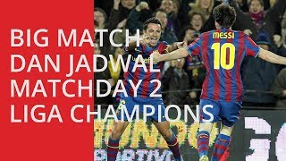 Jadwal Pertandingan dan Big Match Liga Champions Matchday 2