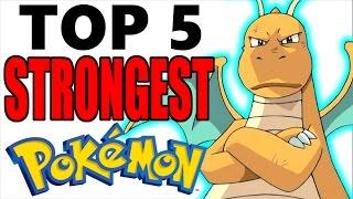 Top 5 Strongest Pokemon of All Time (No Legendary Pokemon or Mega Evolutions)