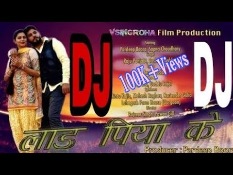 Download Laad Piya Ke Dj Remix Sapna Song || Sapna Dj Remix Song || Hariyanvi Dj Song Dj Vikas Vishwakarma Mp4 HD Video and MP3