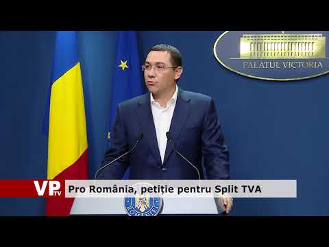 ProRomânia, petiție pentru Split TVA