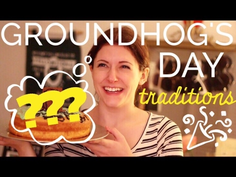 groundhog's day traditions!!