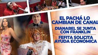 El Bochinche – El Pachá lo cambian de Canal – Dianabel se reúne con Mirabal – Fefita Solicita Ayuda