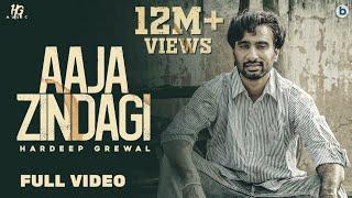 Aaja Zindagi : Hardeep Grewal (Official Video) | Yeah Proof | Latest Punjabi Songs 2020