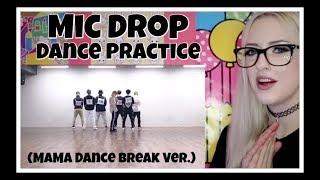 [CHOREOGRAPHY] BTS (방탄소년단) 'MIC Drop' Dance Practice (MAMA dance break ver.) REACTION!