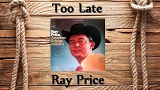 Ray Price - Too Late