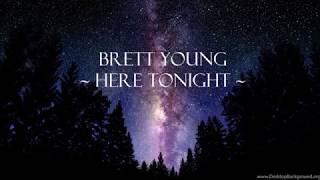 Here Tonight   Brett Young | Lyrics