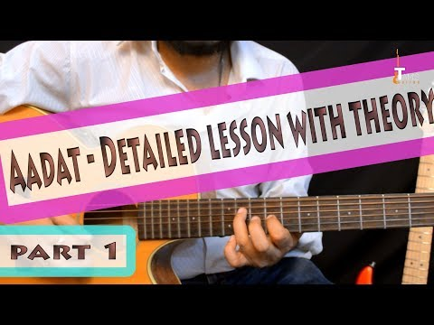 Aadat chords with lyrics and detailed video lesson blog — Steemit