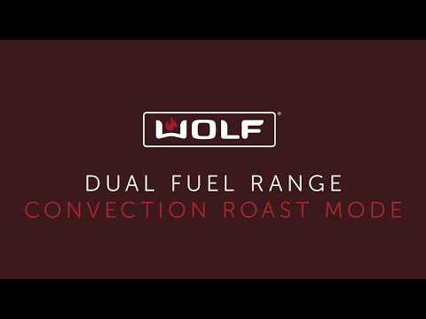 Wolf Dual Fuel Range - Convection Roast Mode