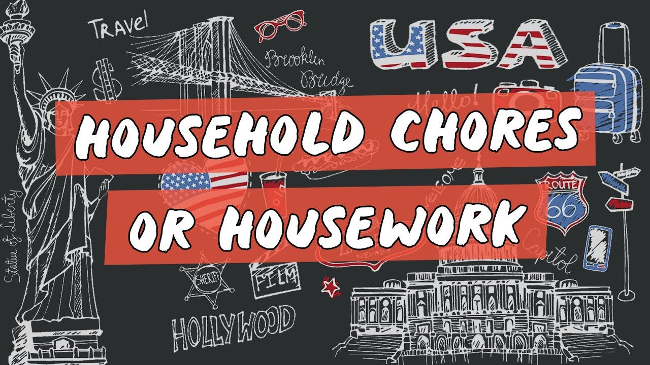 Household Chores or Housework