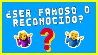 ¿SER FAMOSO O RECONOCIDO? - Alex Diaz