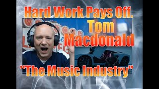 Tom MacDonald THE MUSIC INDUSTRY ( REACTION! ) 🔥 Hard Work STILL Pays Off |  LVME Smokin' Reactions