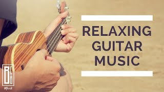 Relaxing Guitar Instrumental Music | Ambient Guitar Music Playlist
