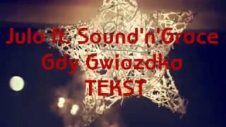 Jula ft. Sound'n'Grace - Gdy Gwiazdka • TEKST