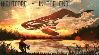 Nightcore - In The End (The Anix)
