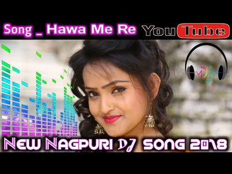 New Nagpuri Dj Songs 2018 || Songs_Hawa Me Re Udela Re   || Nagpuri Party Mixx Dj Song