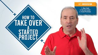 Project Takeover Formula: How to Take Over a Started Project