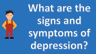 What are the signs and symptoms of depression ? | Mega Health Channel & Answers
