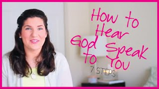 How to Hear God Speak to You | 7 Steps