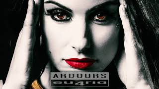 ARDOURS - Dancing with my tears in my eyes