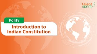 Know What the Indian Constitution Is? | Introduction | Polity | General Awareness | TalentSprint