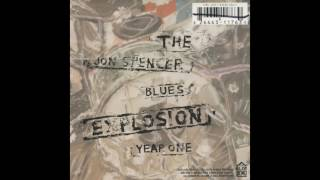 The Jon Spencer Blues Explosion - Vacuum Of Loneliness
