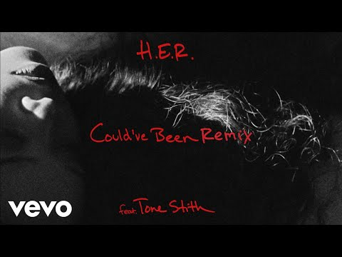Her Could've Been Remix Feat Tone Stith