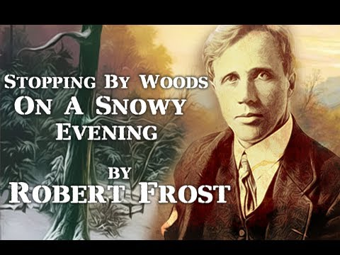 Stopping By Woods On A Snowy Evening by Robert Frost - Poetry Reading