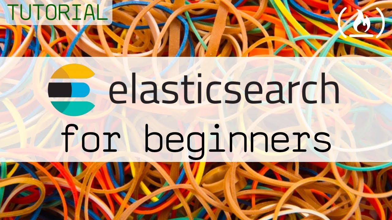 Elasticsearch Tutorial for Beginners