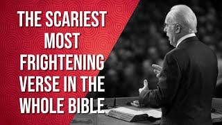 The Scariest Most FRIGHTENING Verse In The Whole Bible - John MacArthur
