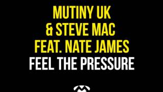 Mutiny UK & Steve Mac feat. Nate James - Feel The Pressure (Axwell & NEW ID Remix Radio Edit)