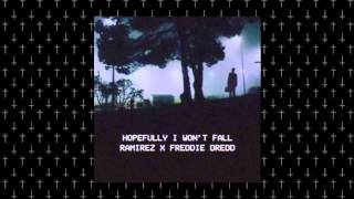 RAMIREZ x FREDDIE DREDD - HOPEFULLY I WON'T FALL [Prod. RYAN C.]