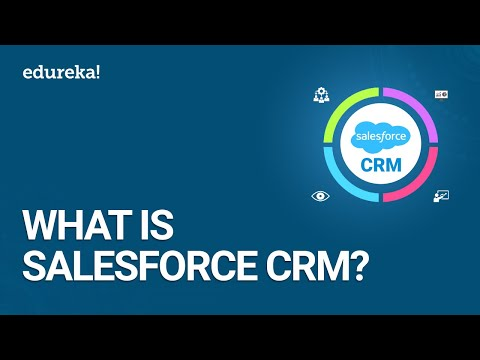 What Is Salesforce CRM? | Salesforce CRM Tutorial For Beginners | Salesforce CRM Training | Edureka