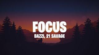 Bazzi   Focus (Lyrics) Feat 21 Savage