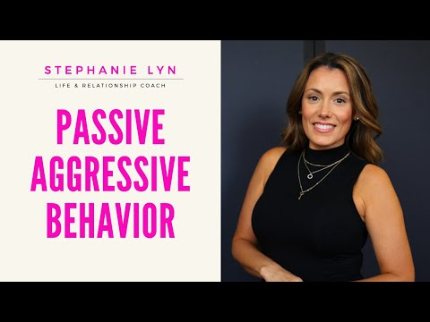 How to Handle Passive Aggressive Behavior – Stephanie Lyn Life Coaching