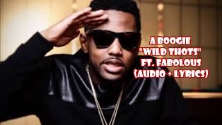 A Boogie - Wild Thots ft Fabolous (audio + lyrics)