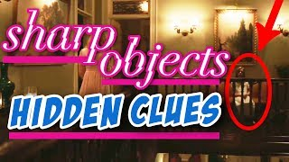 Sharp Objects   Episode 1 'Vanish' • HIDDEN CLUES You Missed In The Season Premiere [SPOILERS]