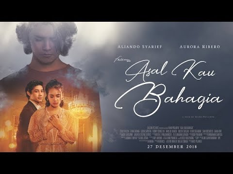 "Official Trailer ""Asal Kau Bahagia"" | Aliando & Aurora | 27 Desember 2018 di Bioskop"